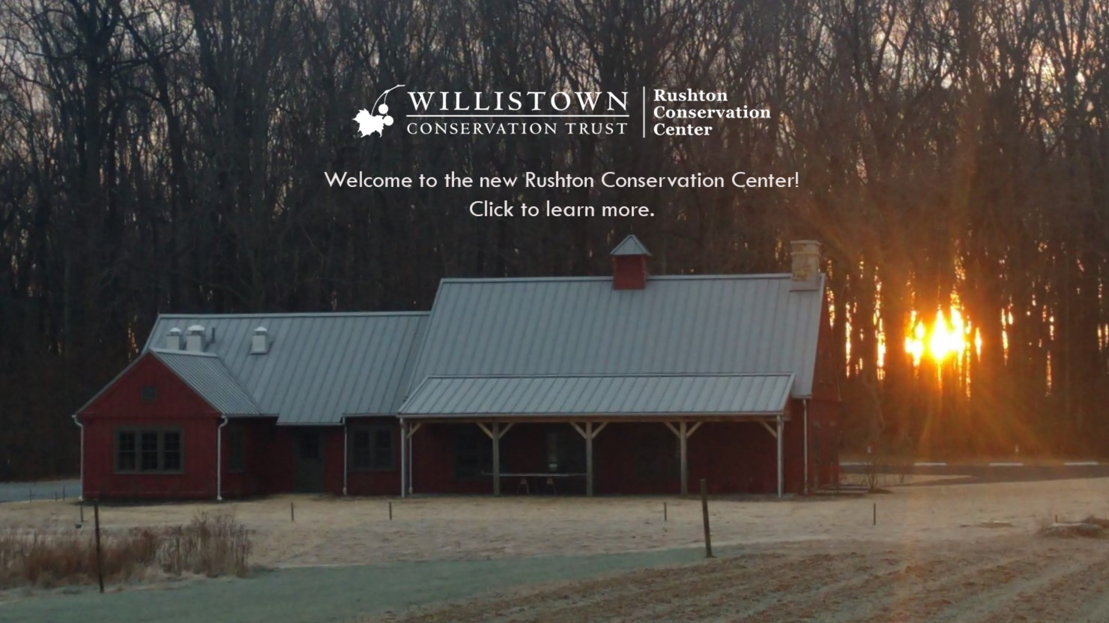 Welcome to the New Rushton Conservation Center - Bringing together our community of conservationists.