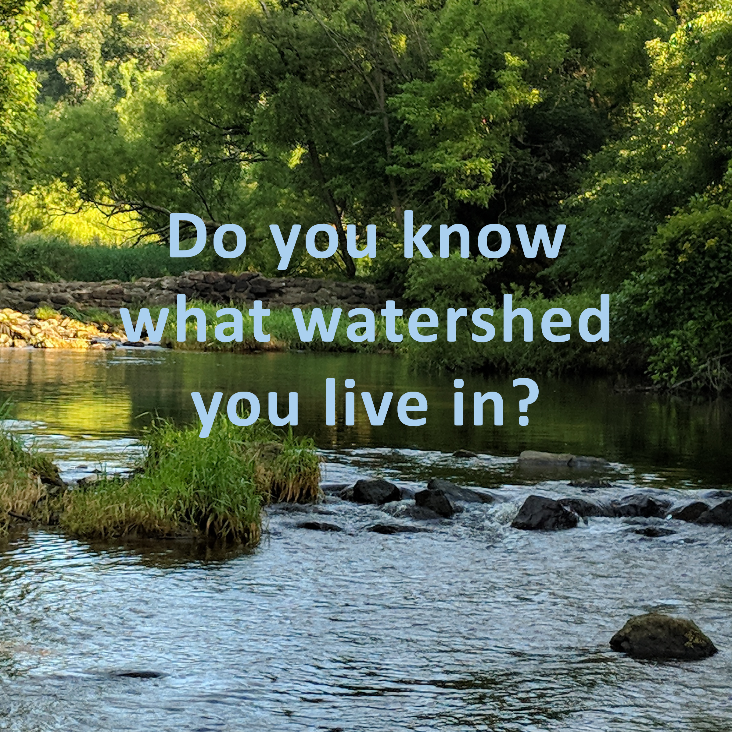 Do you know what watershed you live in